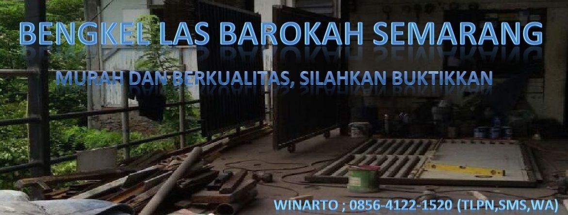 Bengkel Las Barokah Semarang I Winarto I 0856-4122-1520
